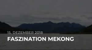 Faszination Mekong